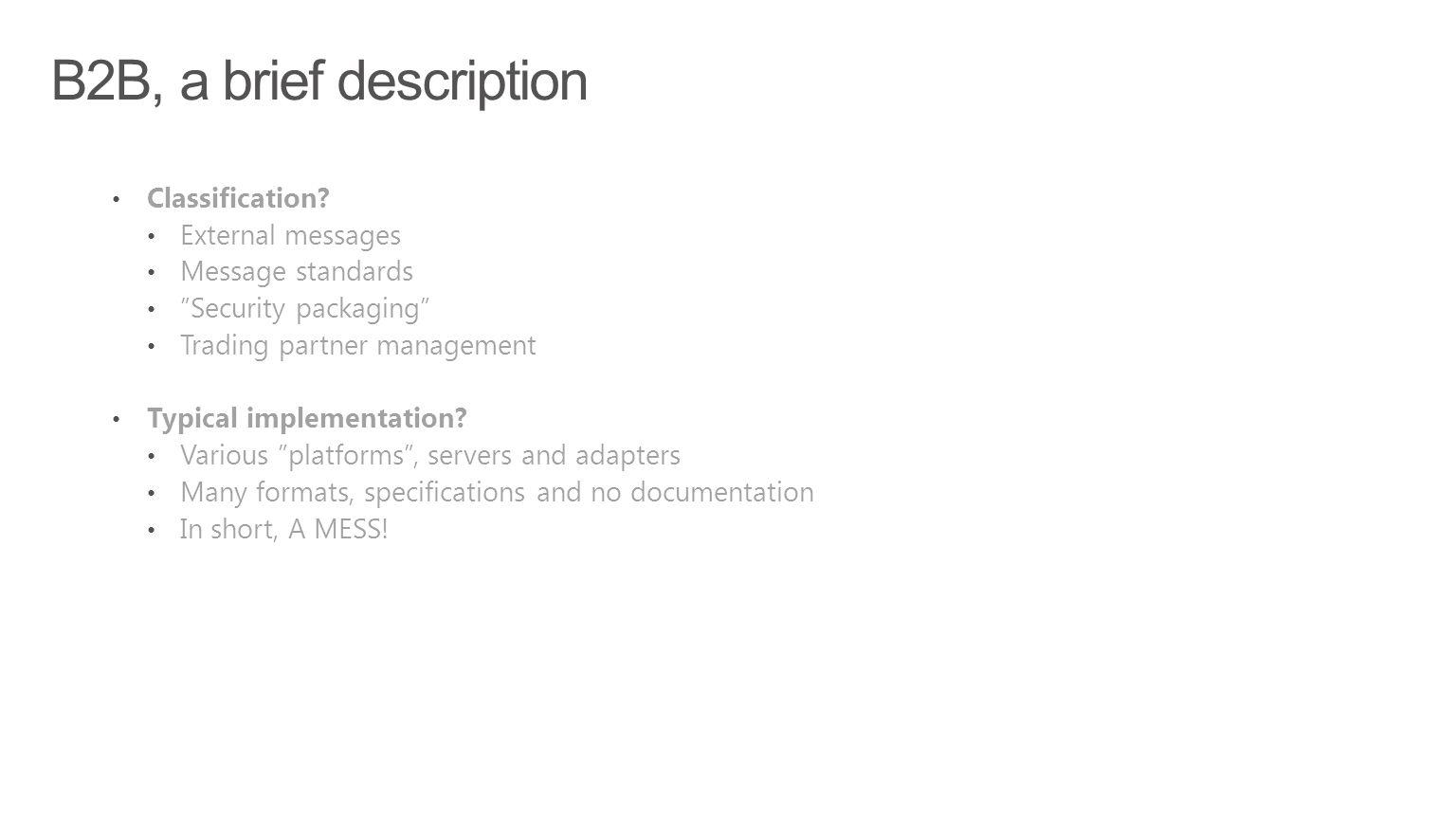 B2B, a brief description Classification External messages