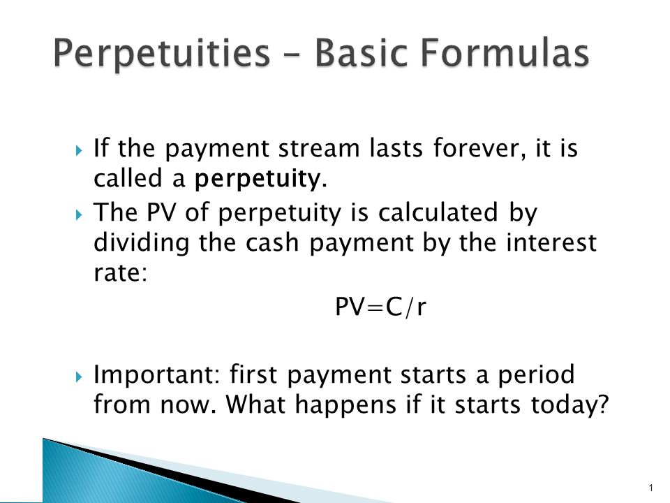 Example (perpetuity) What would you pay to own a guaranteed income of $1,000 per year to be received forever, if interest rates are 4%