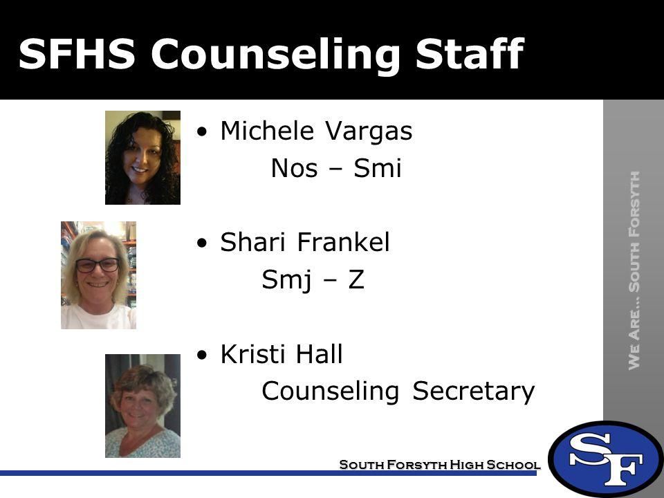 SFHS Counseling Staff Michele Vargas Nos – Smi Shari Frankel Smj – Z