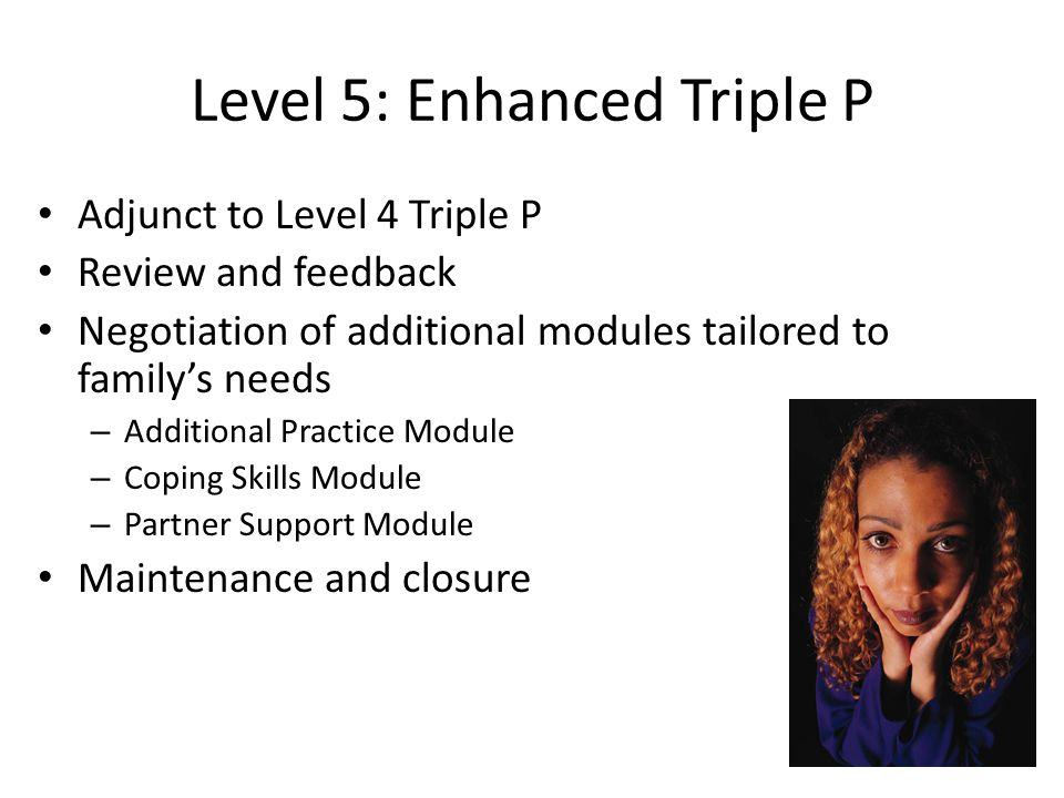 Level 5: Enhanced Triple P