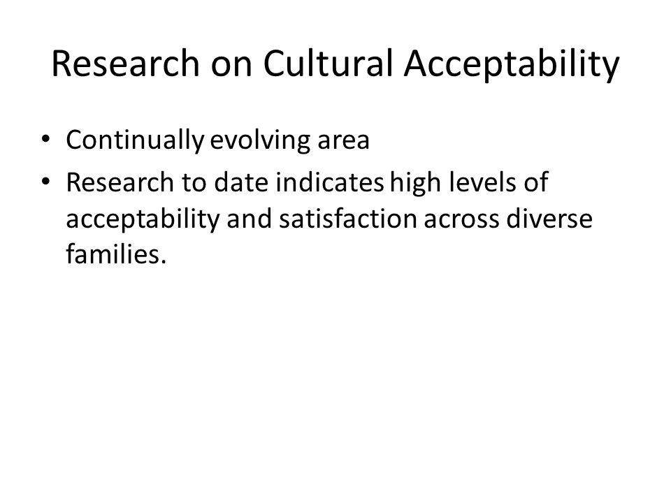 Research on Cultural Acceptability