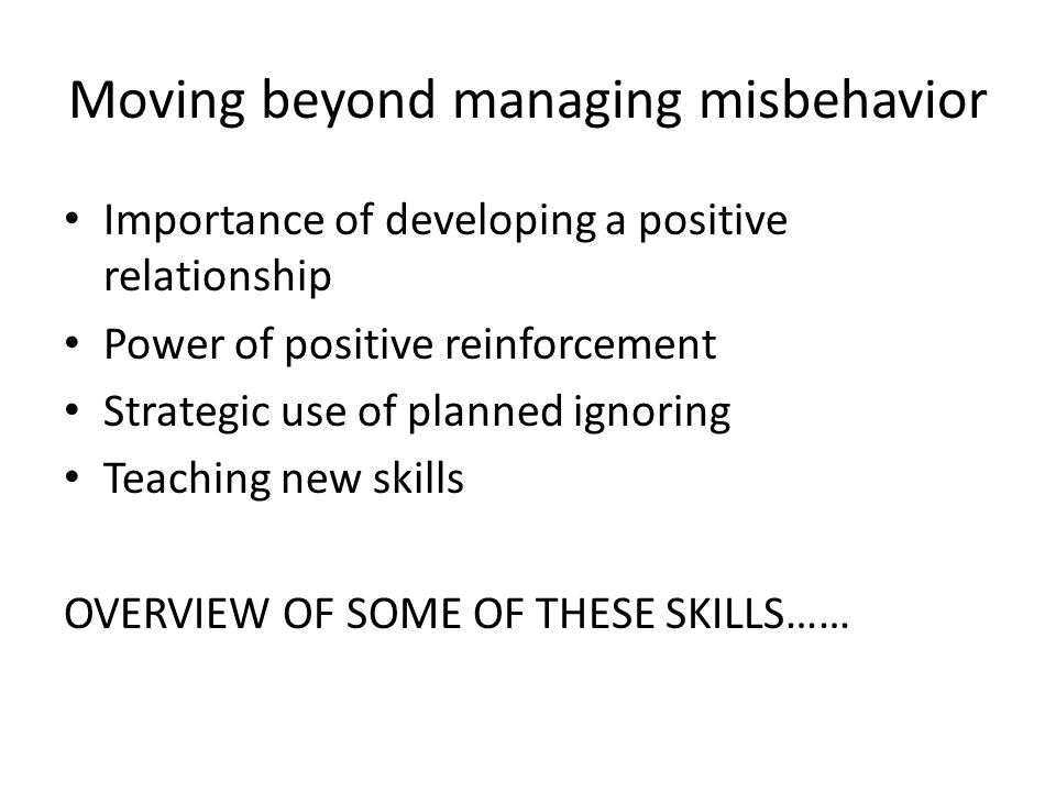 Moving beyond managing misbehavior