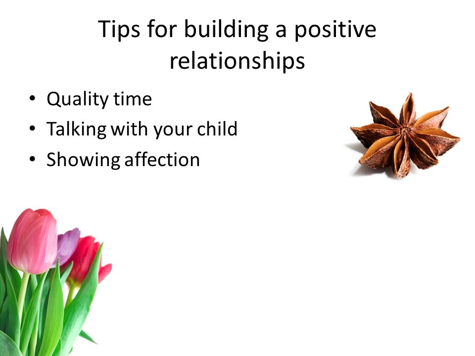 Tips for building a positive relationships