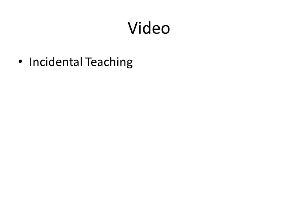 Video Incidental Teaching