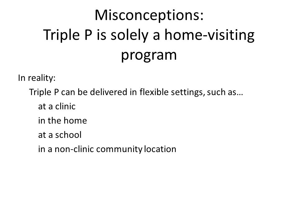 Misconceptions: Triple P is solely a home-visiting program