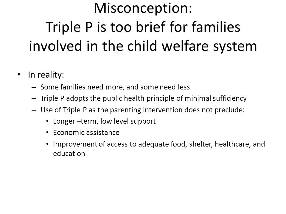 Misconception: Triple P is too brief for families involved in the child welfare system
