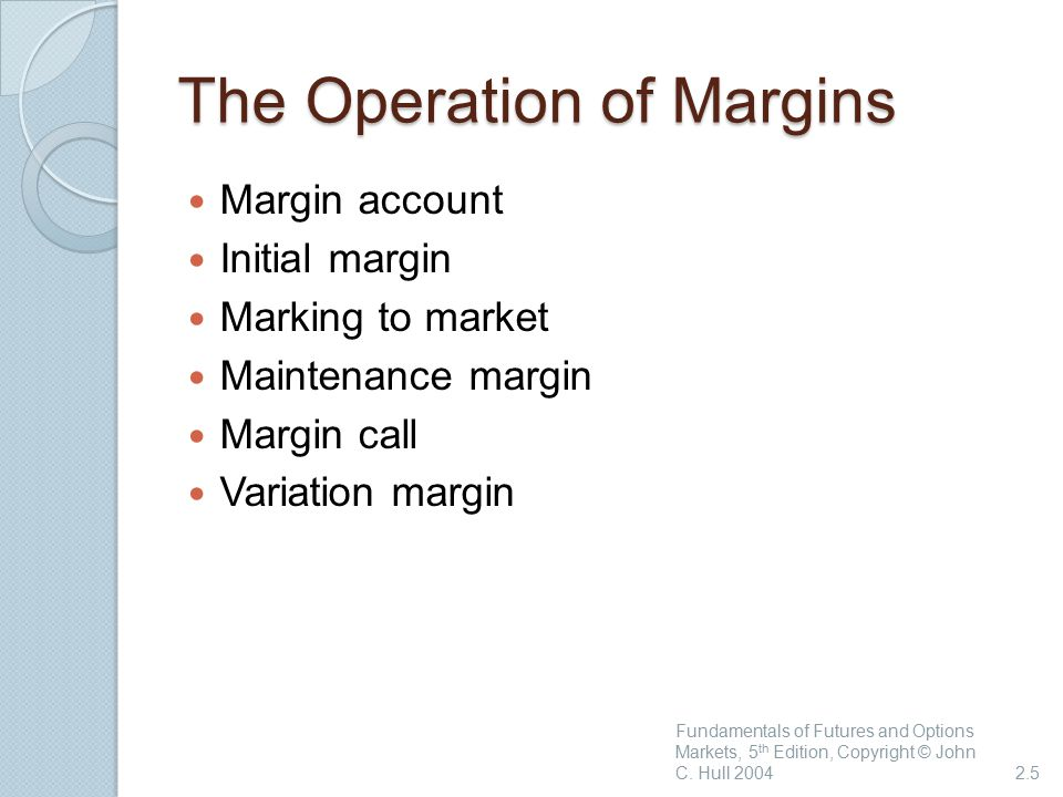 The Operation of Margins