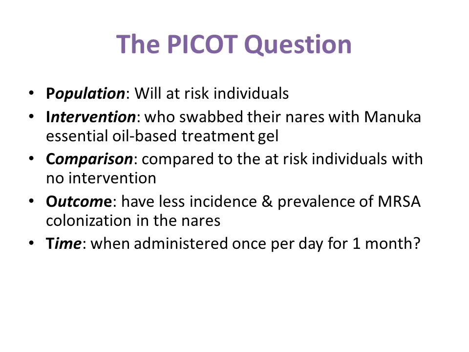 The PICOT Question Population: Will at risk individuals