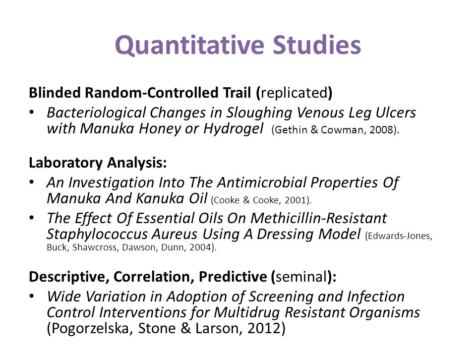 Quantitative Studies Blinded Random-Controlled Trail (replicated)