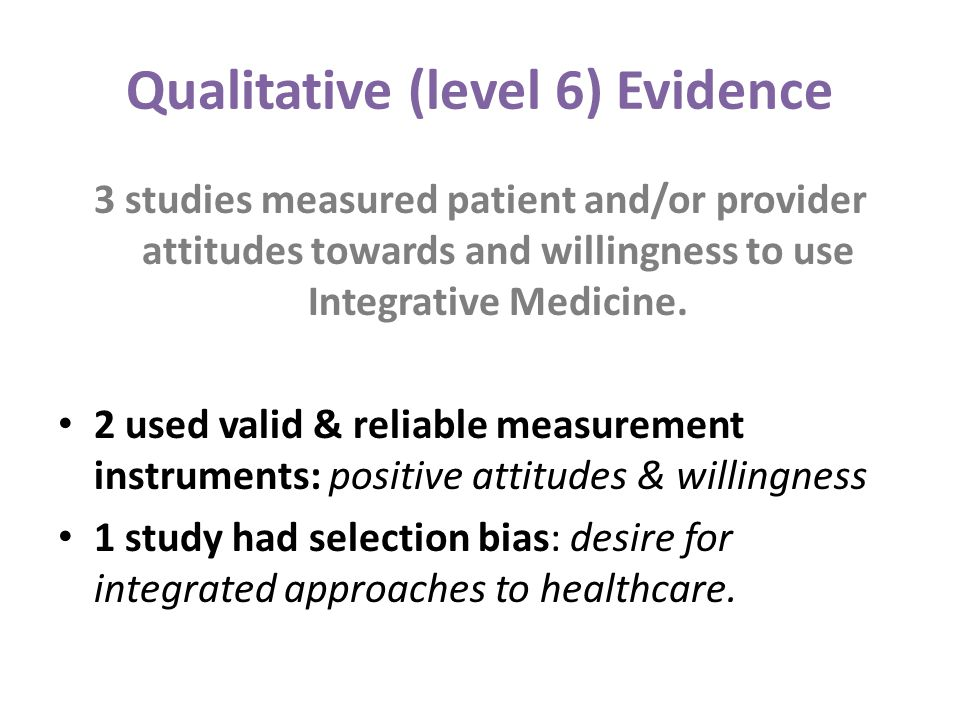 Qualitative (level 6) Evidence