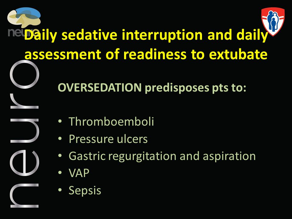 Daily sedative interruption and daily assessment of readiness to extubate