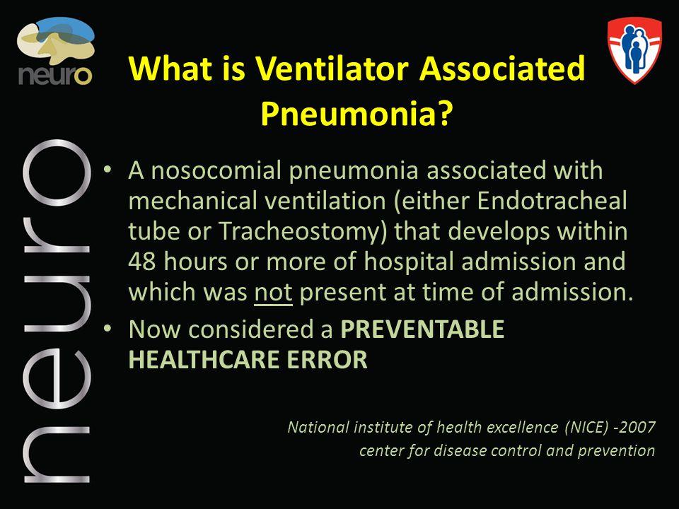What is Ventilator Associated Pneumonia