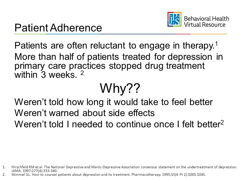 Patient Adherence Patients are often reluctant to engage in therapy.1.