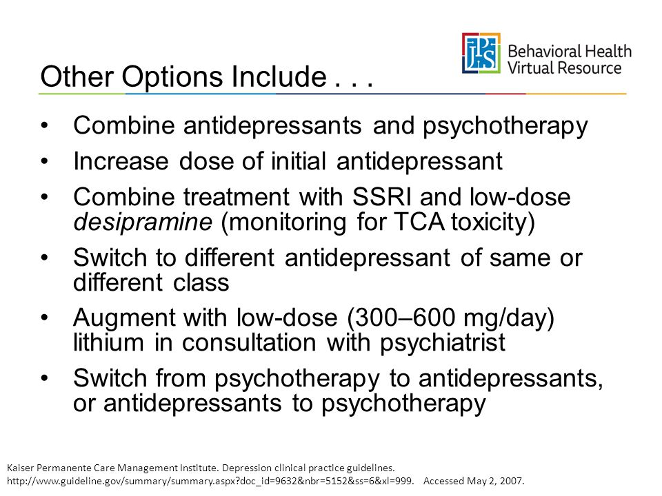Other Options Include . . . Combine antidepressants and psychotherapy