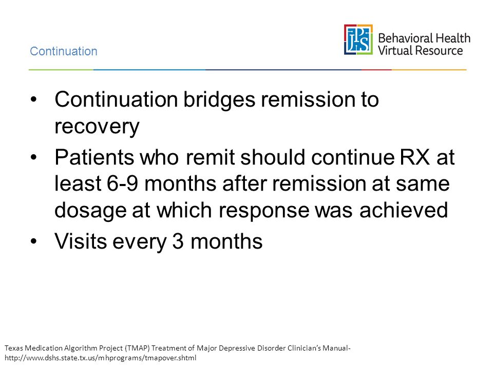 Continuation bridges remission to recovery