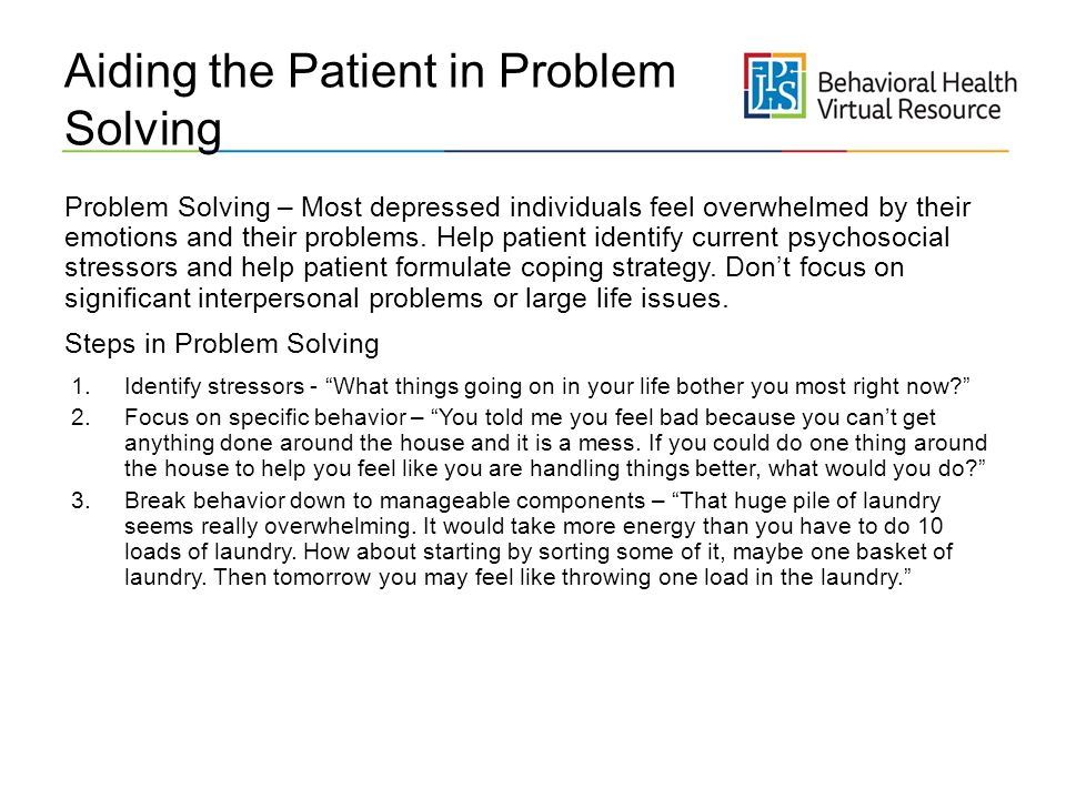 Aiding the Patient in Problem Solving