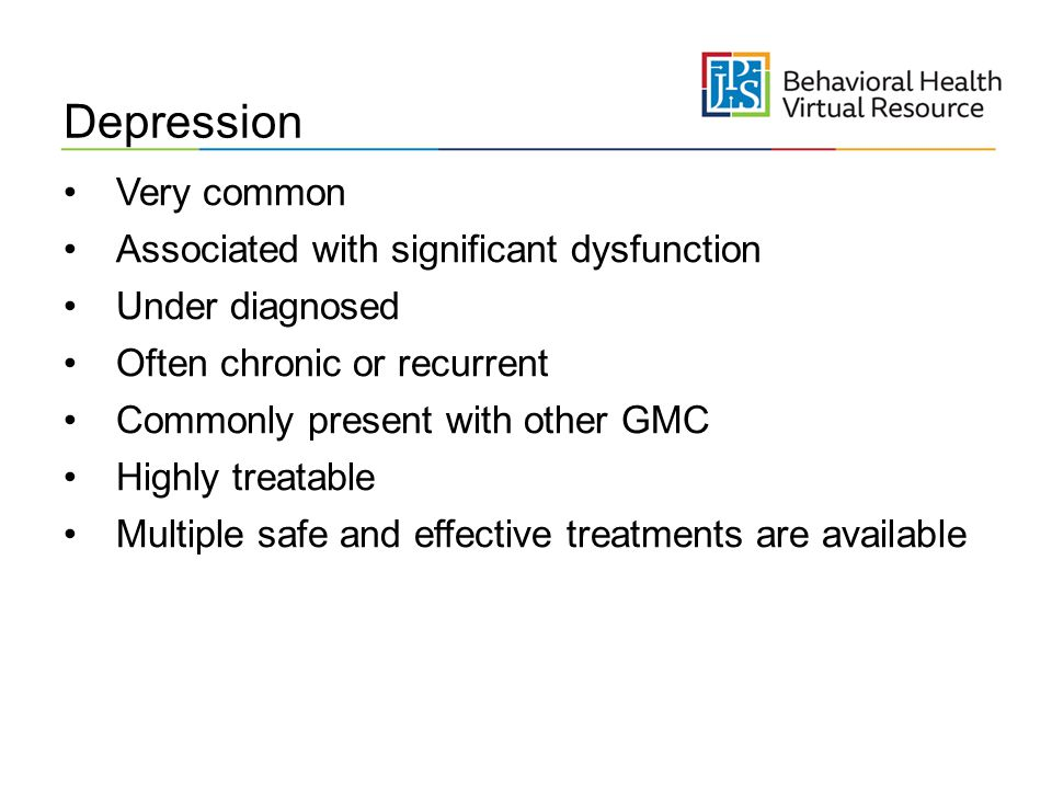 Depression Very common Associated with significant dysfunction