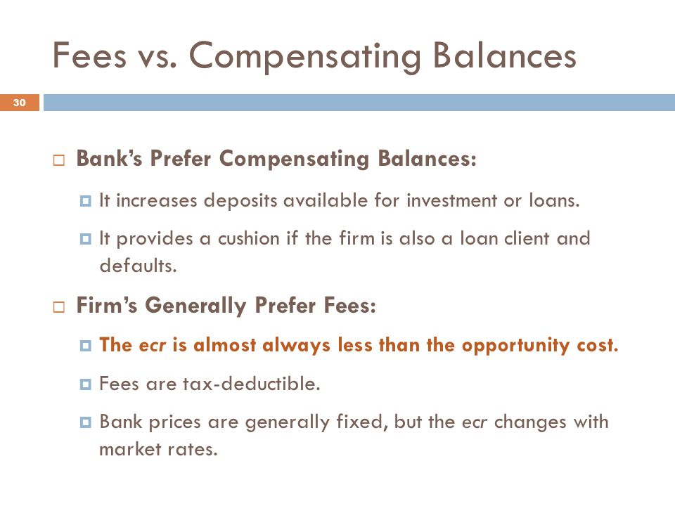 Fees vs. Compensating Balances