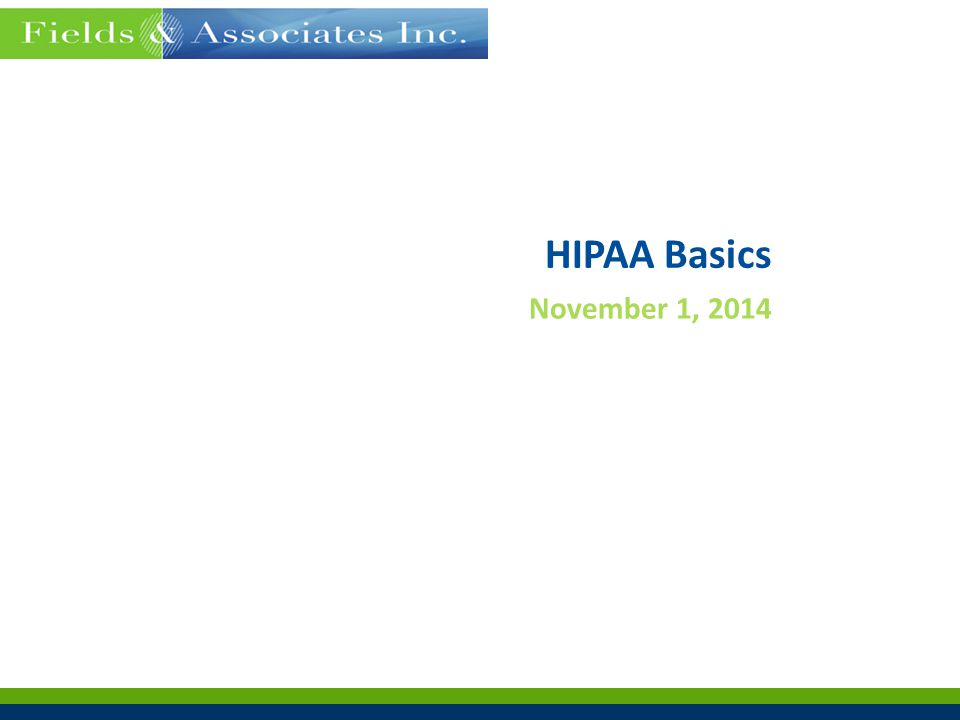 HIPAA Basics November 1, 2014