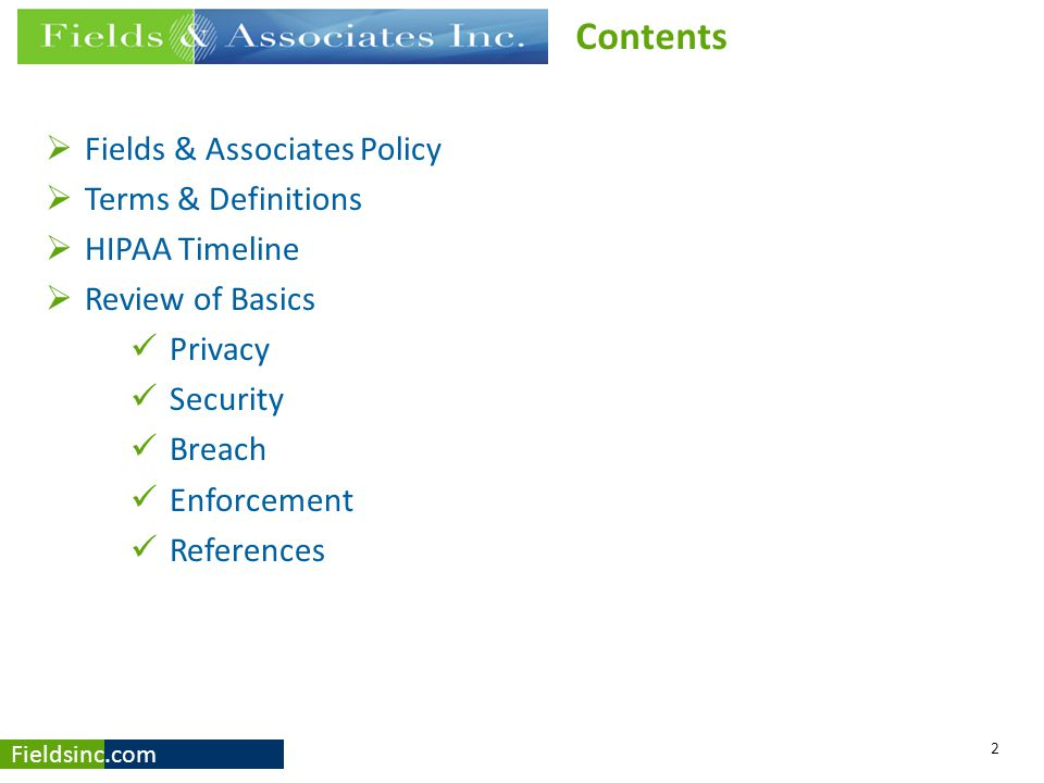Contents Fields & Associates Policy Terms & Definitions HIPAA Timeline