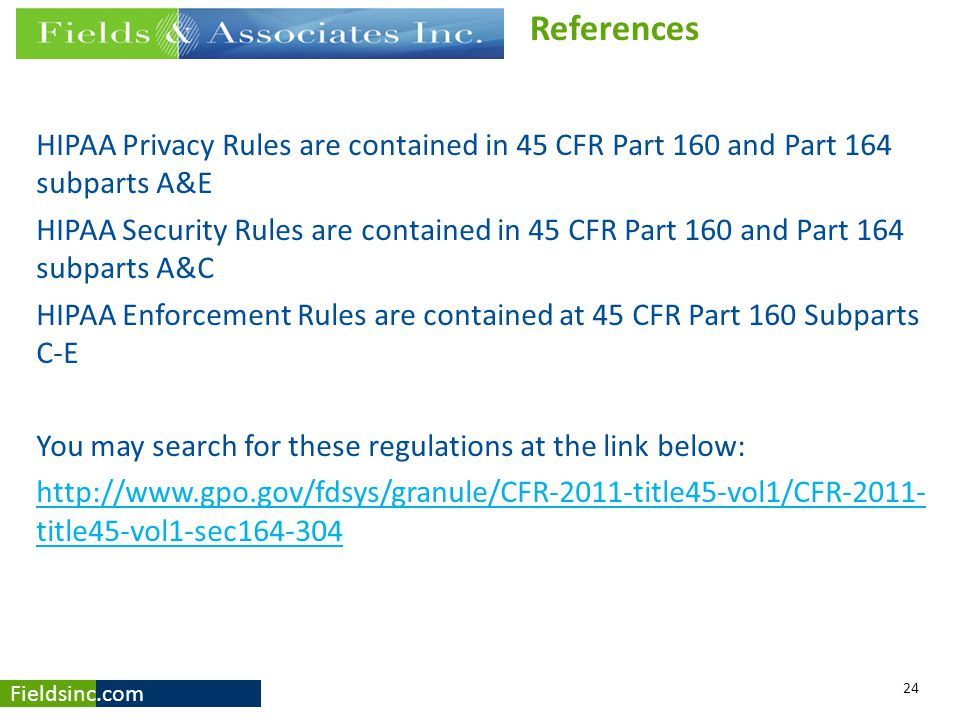 References HIPAA Privacy Rules are contained in 45 CFR Part 160 and Part 164 subparts A&E.