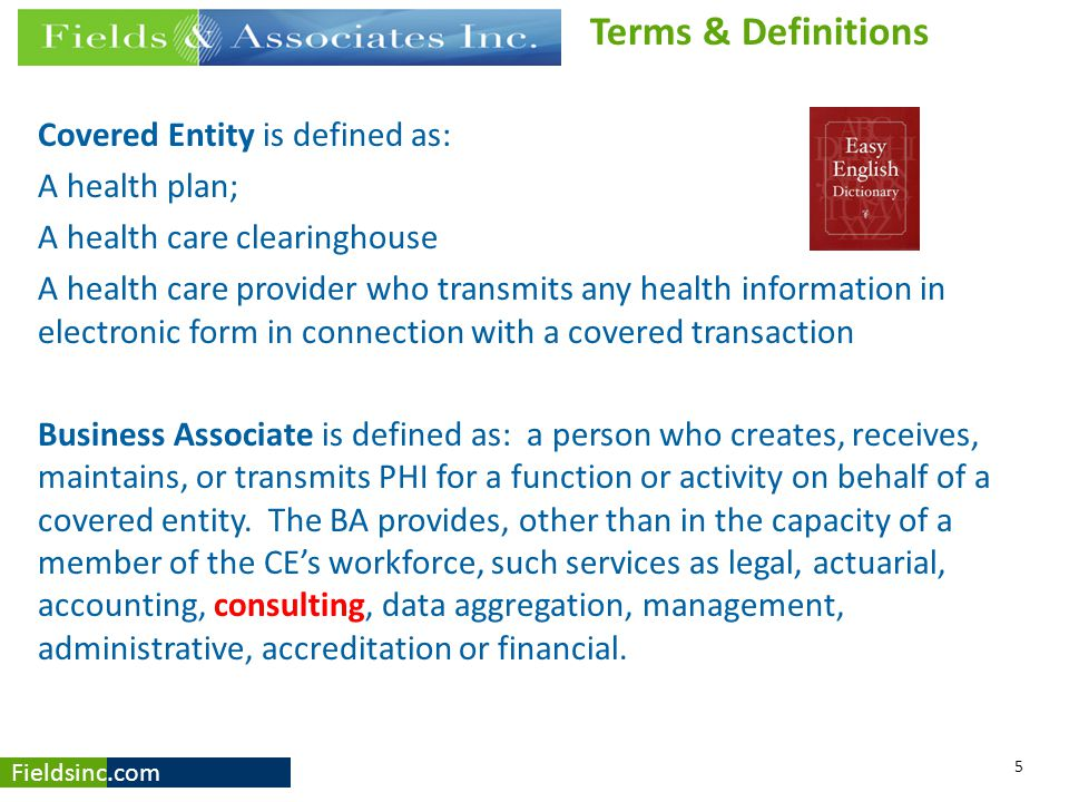 Terms & Definitions Covered Entity is defined as: A health plan;