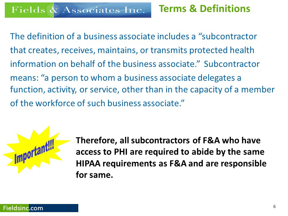 Terms & Definitions The definition of a business associate includes a subcontractor.