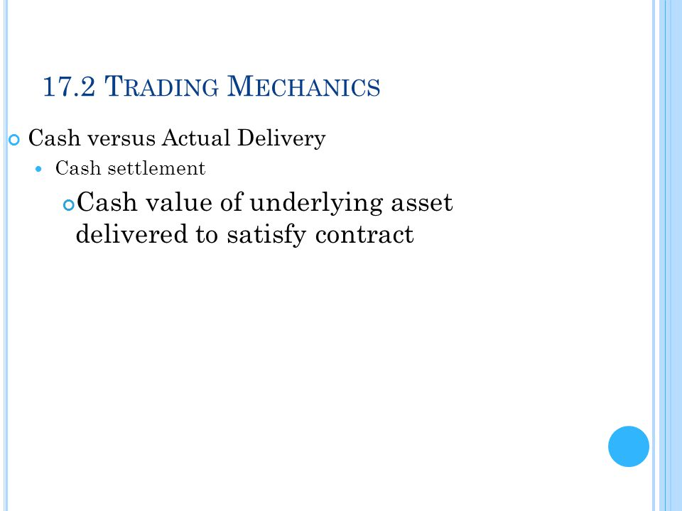 17.2 Trading Mechanics Cash versus Actual Delivery.