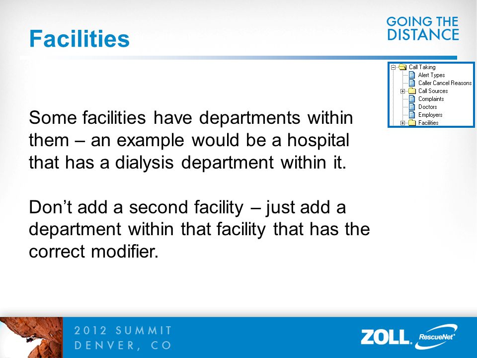 Facilities Some facilities have departments within them – an example would be a hospital that has a dialysis department within it.