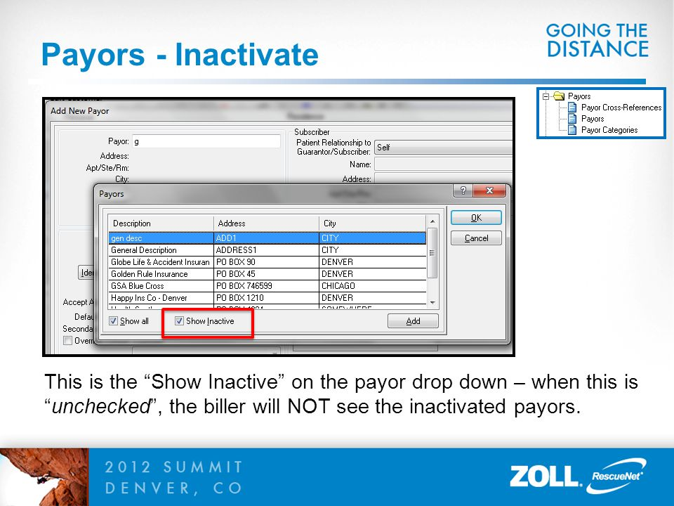 Payors - Inactivate This is the Show Inactive on the payor drop down – when this is unchecked , the biller will NOT see the inactivated payors.