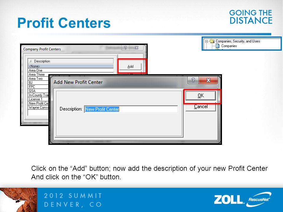 Profit Centers Click on the Add button; now add the description of your new Profit Center.
