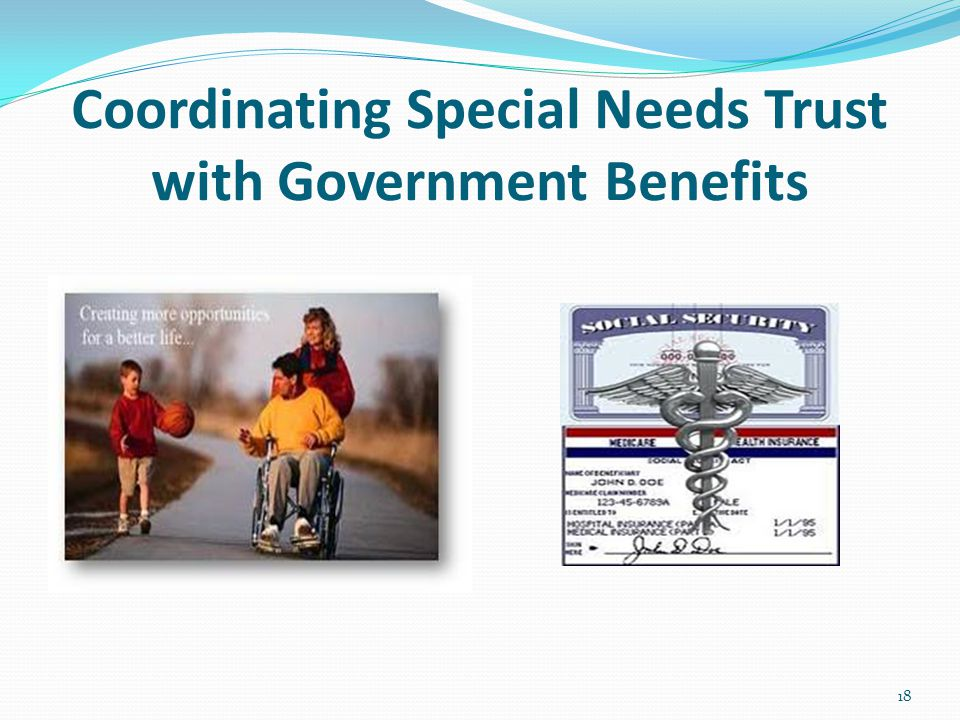 Coordinating Special Needs Trust with Government Benefits