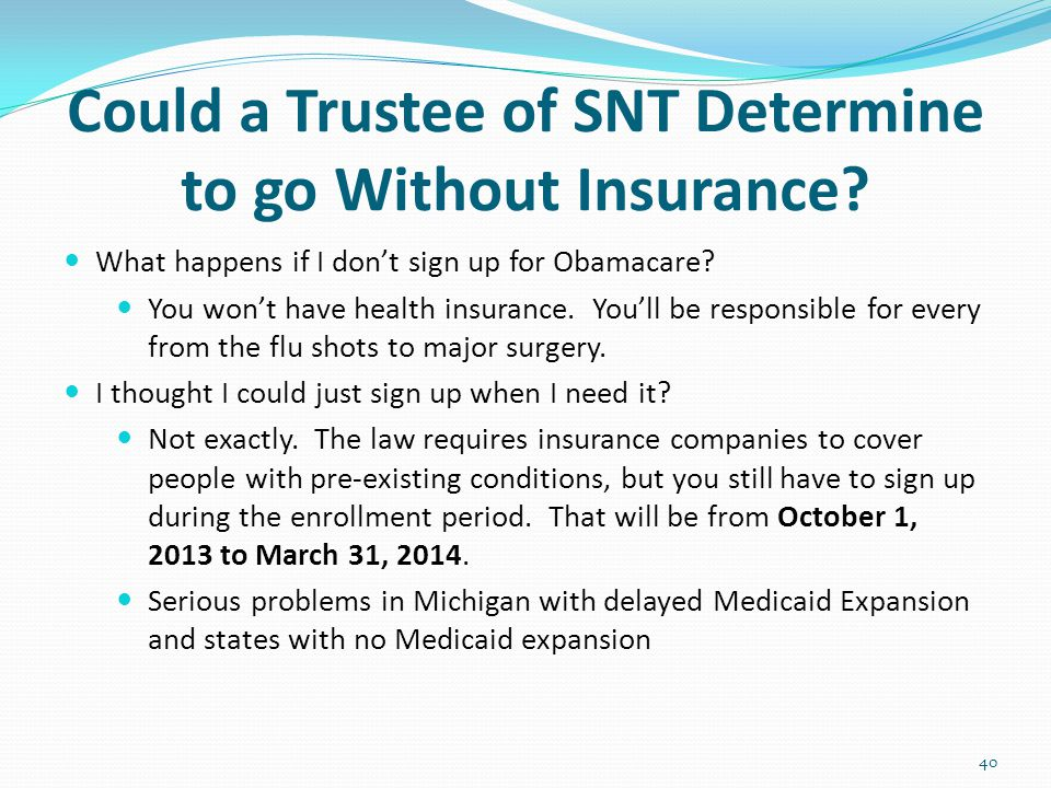 Could a Trustee of SNT Determine to go Without Insurance