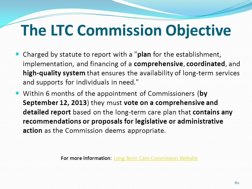 The LTC Commission Objective