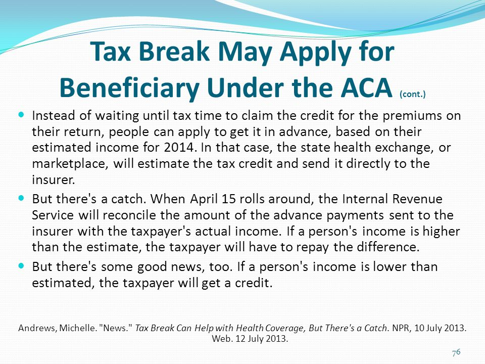 Tax Break May Apply for Beneficiary Under the ACA (cont.)