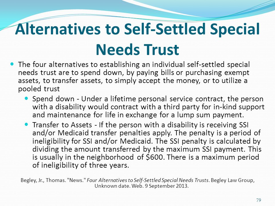Alternatives to Self-Settled Special Needs Trust