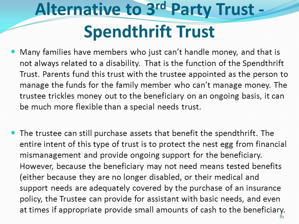 Alternative to 3rd Party Trust - Spendthrift Trust