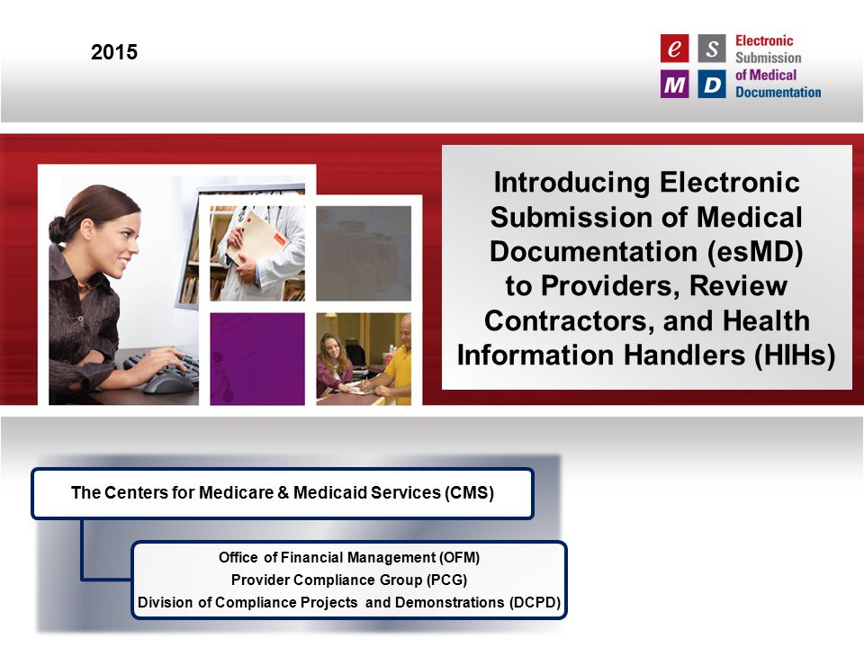 Introducing Electronic Submission of Medical Documentation (esMD)