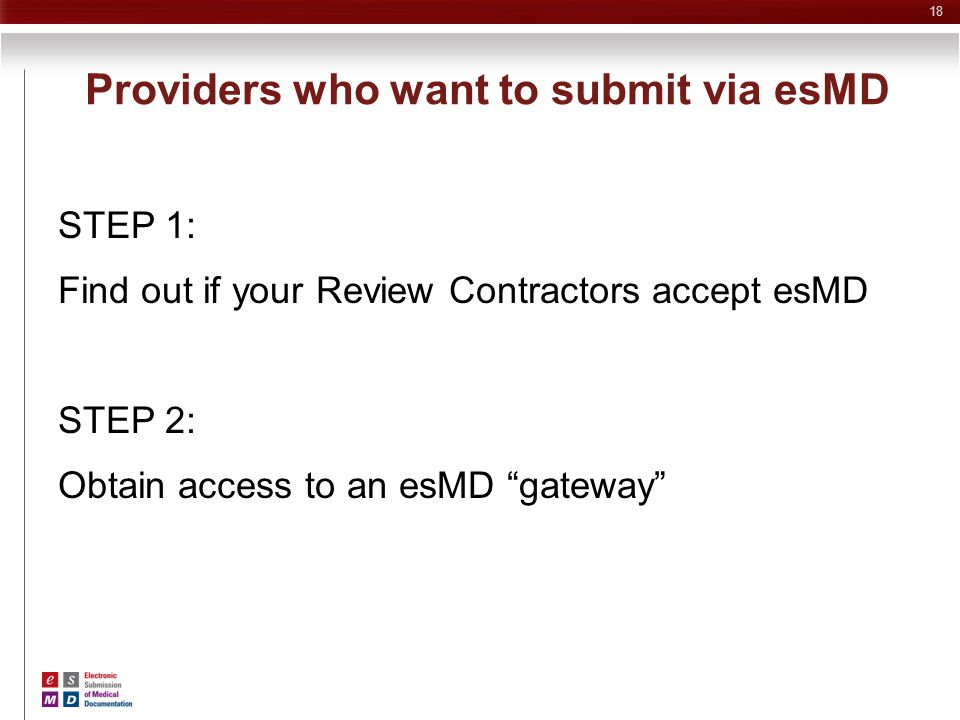 Providers who want to submit via esMD