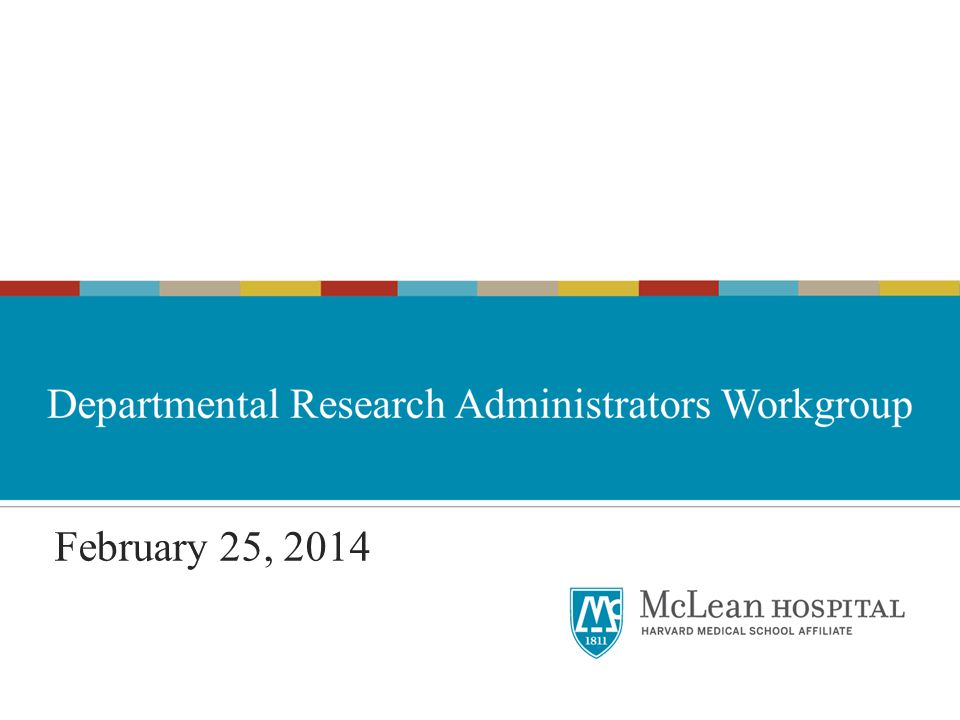 February 25, 2014Research Administrators Workgroup