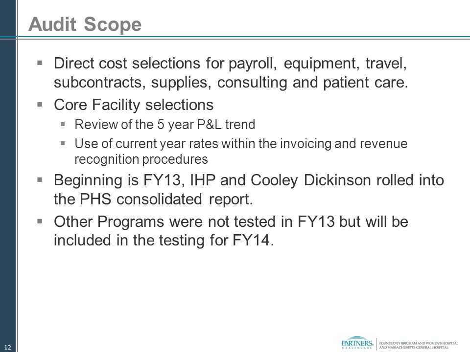 Audit Scope Direct cost selections for payroll, equipment, travel, subcontracts, supplies, consulting and patient care.