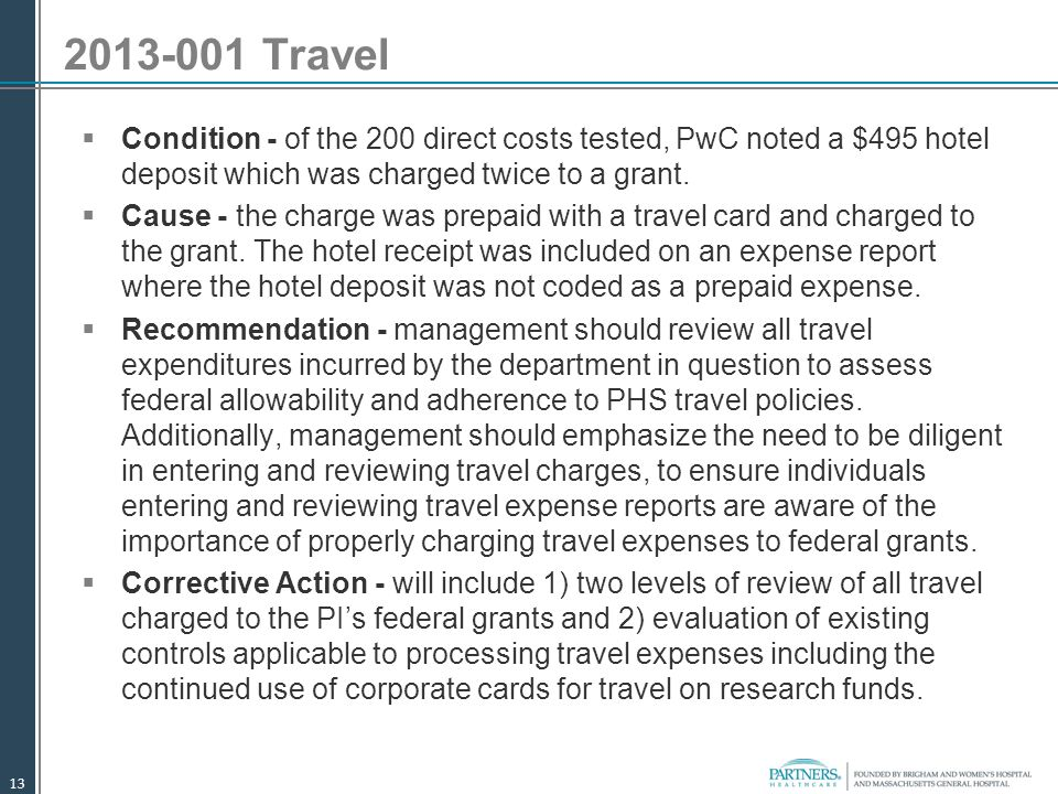 2013-001 Travel Condition - of the 200 direct costs tested, PwC noted a $495 hotel deposit which was charged twice to a grant.