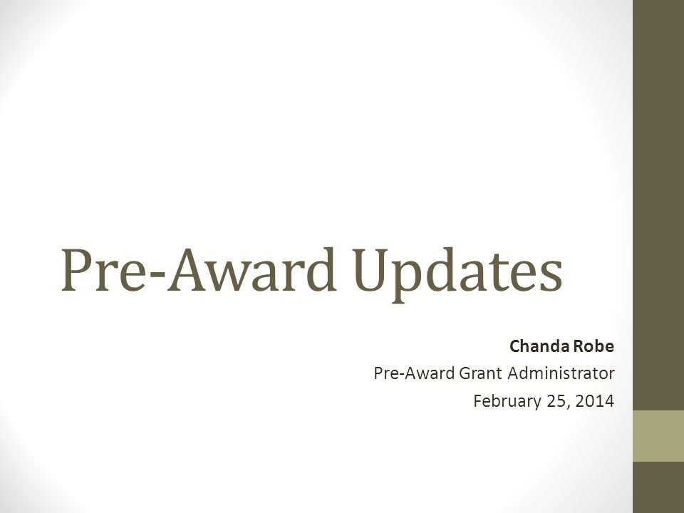 Chanda Robe Pre-Award Grant Administrator February 25, 2014