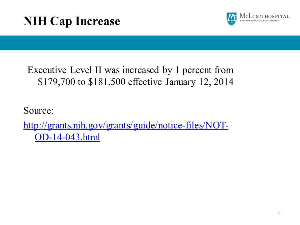 NIH Cap Increase Executive Level II was increased by 1 percent from $179,700 to $181,500 effective January 12, 2014.