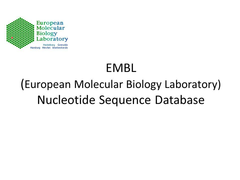 EMBL (European Molecular Biology Laboratory) Nucleotide Sequence Database