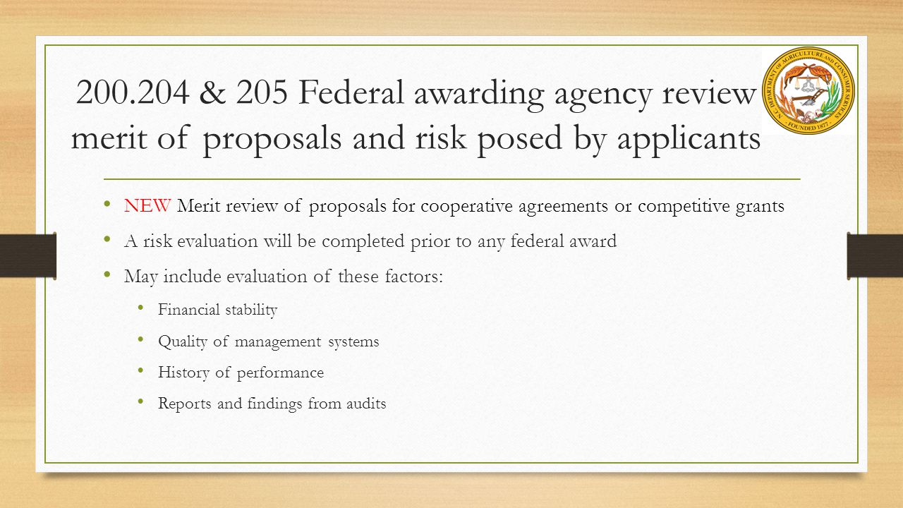 200.204 & 205 Federal awarding agency review merit of proposals and risk posed by applicants