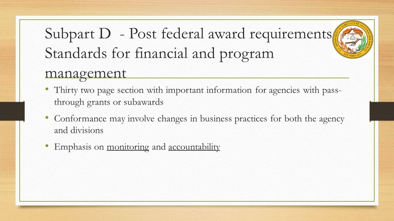 Subpart D - Post federal award requirements Standards for financial and program management