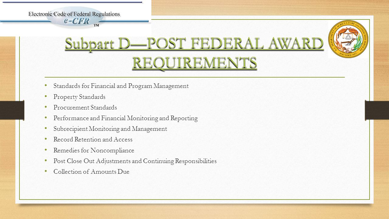 Subpart D—POST FEDERAL AWARD REQUIREMENTS