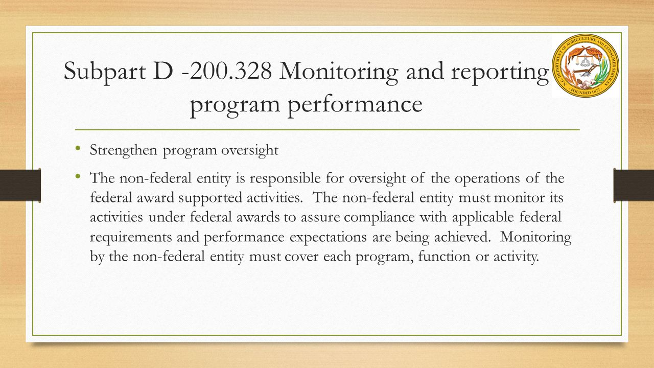 Subpart D -200.328 Monitoring and reporting program performance