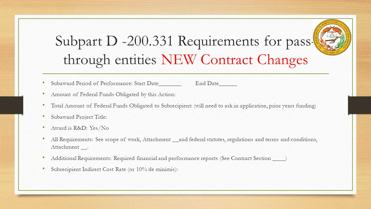 Subpart D -200.331 Requirements for pass-through entities NEW Contract Changes